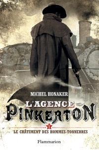L'agence Pinkerton. Volume 1, Le châtiment des hommes-tonnerres