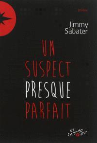 Les mystères du Forgrisant. Volume 1, Un suspect presque parfait : thriller