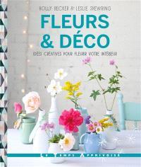 Fleurs & déco : idées créatives pour fleurir votre intérieur