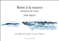 Boire à la source = Drink from the source