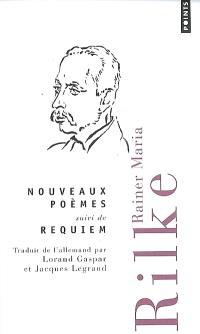 Nouveaux poèmes; Suivi de Requiem