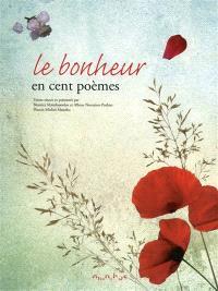 Le bonheur en cent poèmes