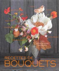Recettes de bouquets : 100 compositions magiques