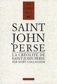 Cahiers Saint-John Perse. Volume 14, La créolité de Saint-John Perse