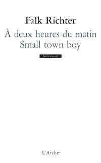 A deux heures du matin; Small town boy