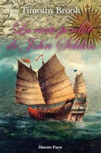La carte perdue de John Selden : sur la route des épices en mer de Chine