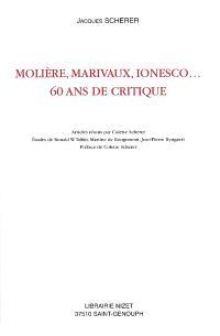 Molière, Marivaux, Ionesco... 60 ans de critique