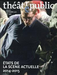 Théâtre-public. n° 221, Etats de la scène actuelle : 2014-2015