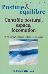 Contrôle postural, espace, locomotion