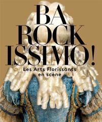 Barockissimo ! : Les Arts florissants en scène : exposition à Moulins, Centre national du costume de scène, du 9 avril au 18 septembre 2016