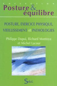 Posture, exercice physique, vieillissement et pathologies : quinzième Journées françaises de posturologie clinique