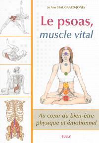 Le psoas, muscle vital : au coeur du bien-être physique et émotionnel