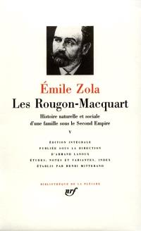 Les Rougon-Macquart : histoire naturelle et sociale d'une famille sous le Second Empire. Volume 5