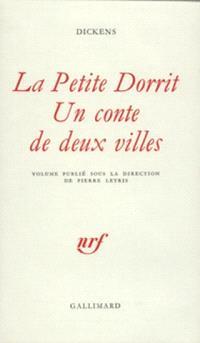 La petite Dorrit; Un conte de deux villes