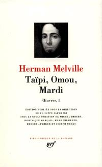 Oeuvres. Volume 1, Taïpi; Omou; Mardi