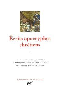 Ecrits apocryphes chrétiens. Volume 1