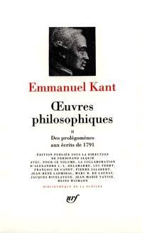 Oeuvres philosophiques. Volume 2, Des Prolégomènes aux écrits de 1791