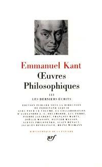 Oeuvres philosophiques. Volume 3, Les Derniers écrits