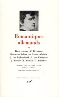 Romantiques allemands. Volume 2, Bonaventura, C. Brentano, Bettina et Achim von Arnim, Grimm, J. von Eichendorff, A. von Chamisso; J. Kerner, E. Morike, G. Buchner