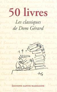 50 livres : les classiques de dom Gérard : pour une vraie culture de l'esprit