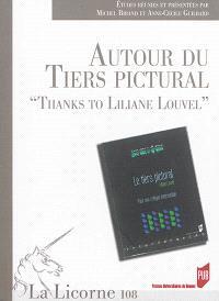 Autour du tiers pictural : thanks to Liliane Louvel