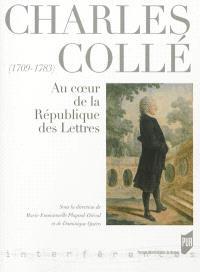 Charles Collé (1709-1783) : au coeur de la république des lettres