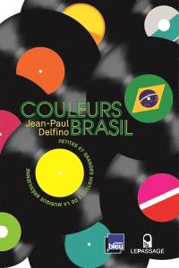 Couleurs Brasil : petites et grandes histoires de la musique brésilienne