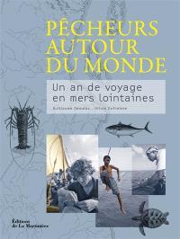 Pêcheurs autour du monde : un an de voyage en mers lointaines