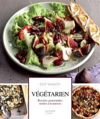 Végétarien : recettes gourmandes testées à la maison