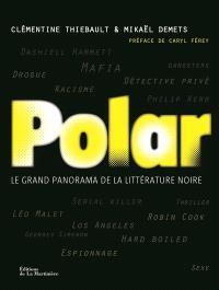 Polar : le grand panorama de la littérature noire