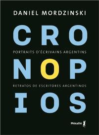 Cronopios : portraits d'écrivains argentins = Cronopios : retratos de escritores argentinos