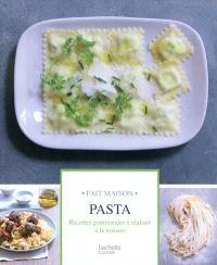 Pasta : recettes gourmandes à réaliser à la maison