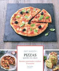Pizzas, quiches & cakes : recettes gourmandes à réaliser à la maison