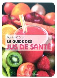 Le guide des jus de santé