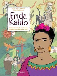 Frida Kahlo : pourquoi voudrais-je des pieds puisque j'ai des ailes pour voler ?