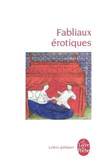 Fabliaux érotiques : textes de jongleurs des XIIe et XIIIe siècles