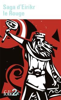 Saga d'Eirikr le Rouge; Suivi de Saga des Groenlandais