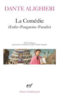 La Comédie : poème sacré : Enfer, Purgatoire, Paradis
