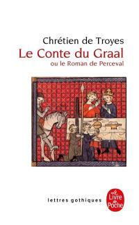 Le conte du Graal ou Le roman de Perceval