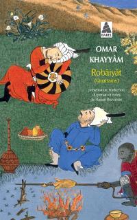 Les quatrains du sage Omar Khayyâm de Nichâpour et de ses épigones