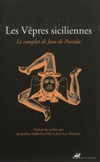 Les vêpres siciliennes : le complot de Jean de Procida
