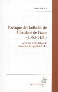 Poétique des ballades de Christine de Pizan : 1363-1430