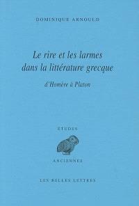 Le rire et les larmes dans la littérature grecque : d'Homère à Platon
