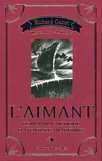 L'aimant : roman magnétique d'aventures maritimes