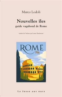 Nouvelles îles : guide vagabond de Rome