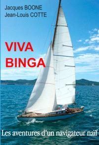 Viva Binga ou Les aventures d'un navigateur naïf