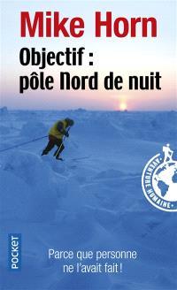Objectif, Pôle Nord de nuit : récit