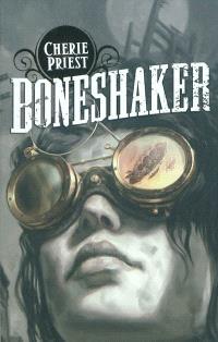 Le siècle mécanique. Volume 1, Boneshaker