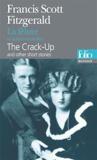 La fêlure : et autres nouvelles = The crack-up : and other short stories