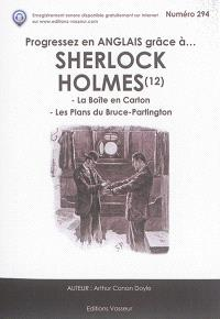 Progressez en anglais grâce à... Sherlock Holmes. Volume 12